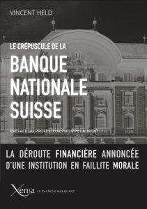 Vincent Held, Le Crépuscule de la Banque nationale suisse